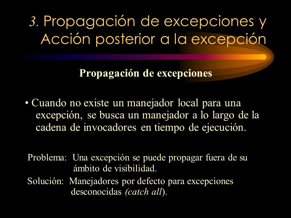 3. Propagación de excepciones y Acción posterior a la excepción