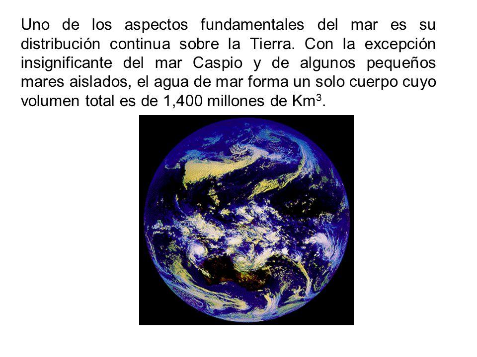 Uno de los aspectos fundamentales del mar es su distribución continua sobre la Tierra.