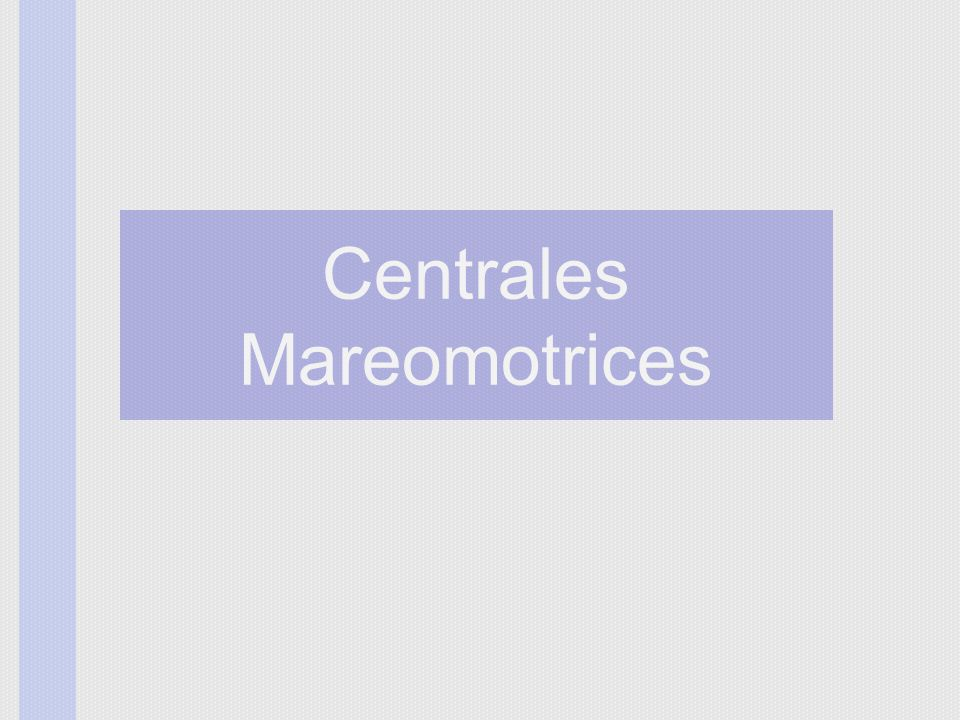 Centrales Mareomotrices