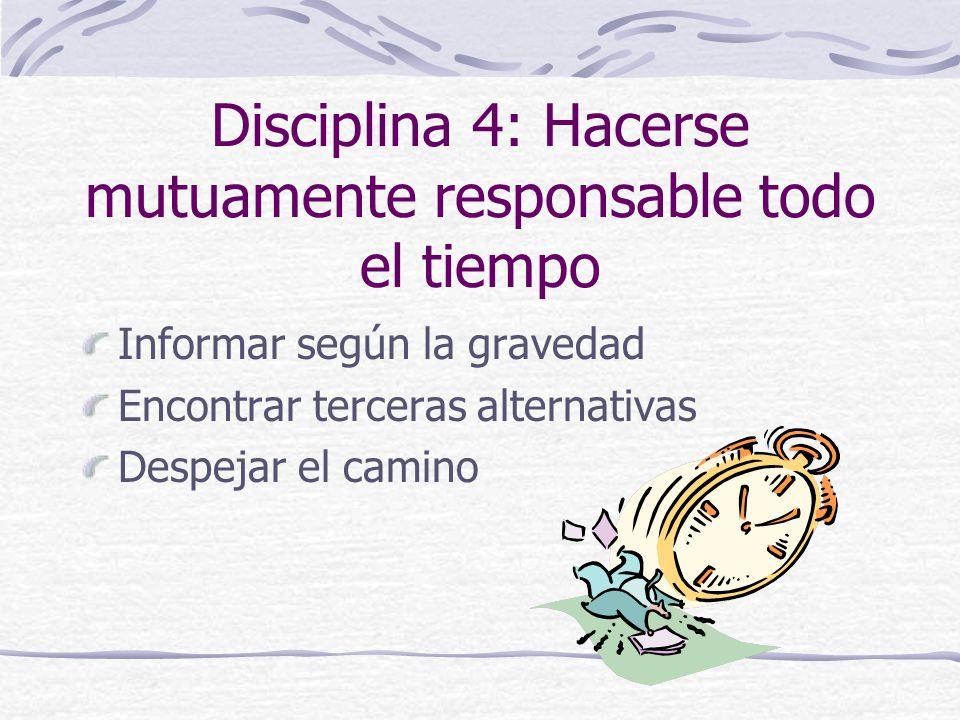 Disciplina 4: Hacerse mutuamente responsable todo el tiempo