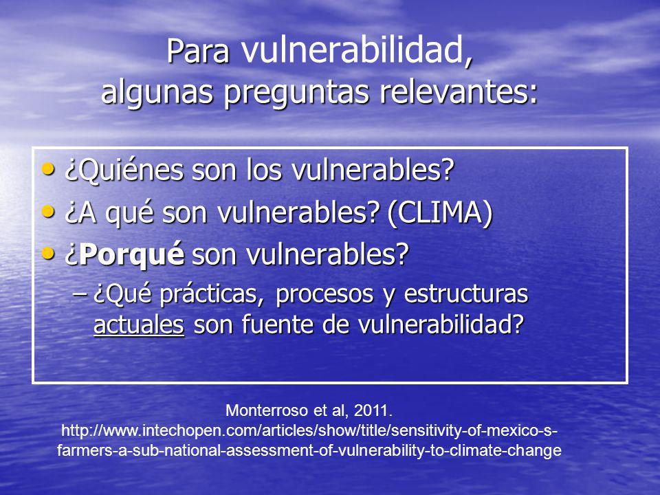 Para vulnerabilidad, algunas preguntas relevantes: