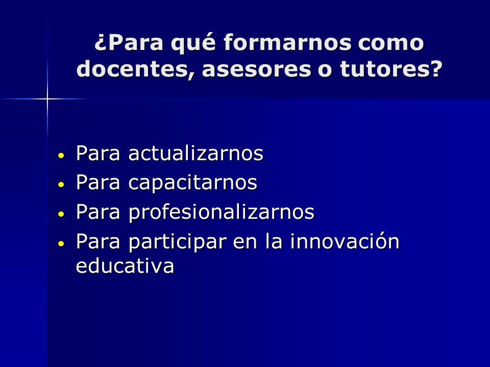 ¿Para qué formarnos como docentes, asesores o tutores