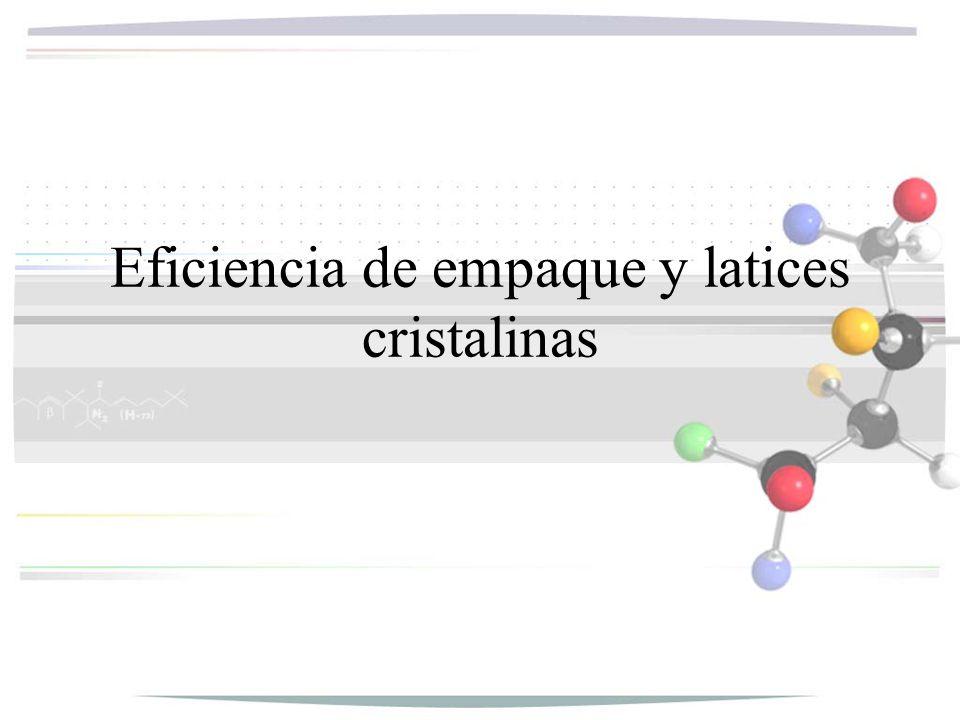 Eficiencia de empaque y latices cristalinas