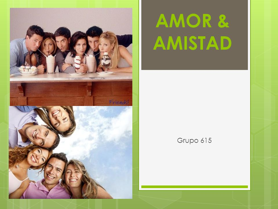 AMOR & AMISTAD Grupo 615