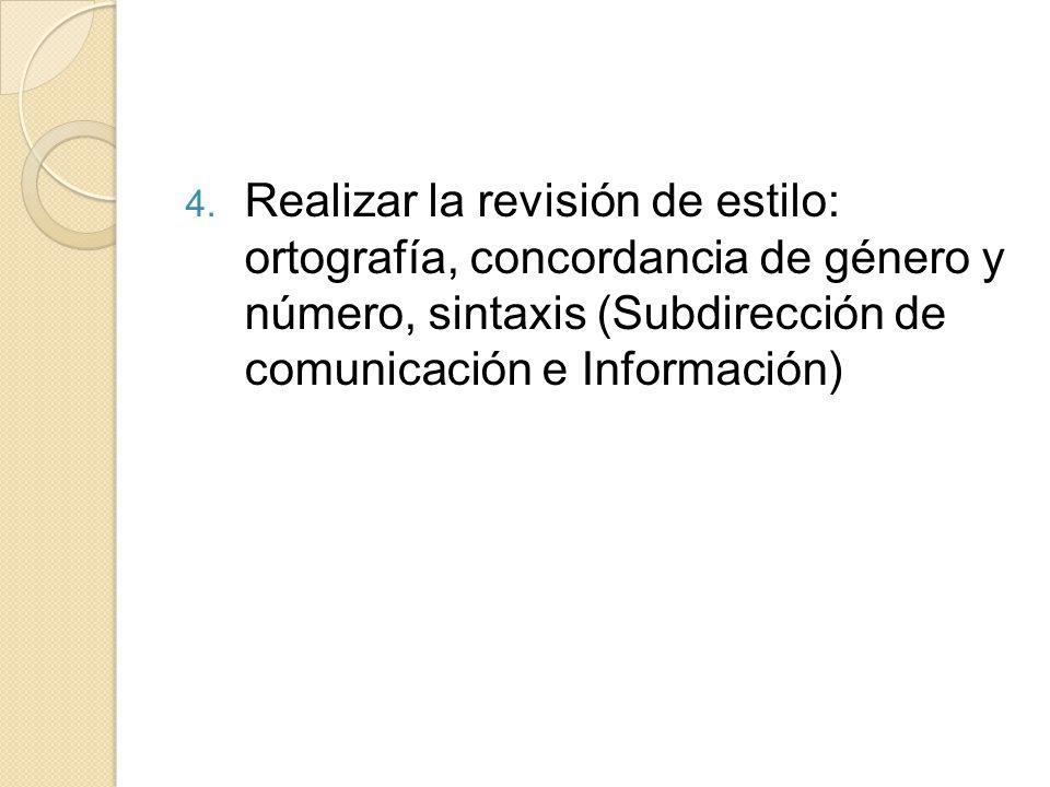 Realizar la revisión de estilo: ortografía, concordancia de género y número, sintaxis (Subdirección de comunicación e Información)