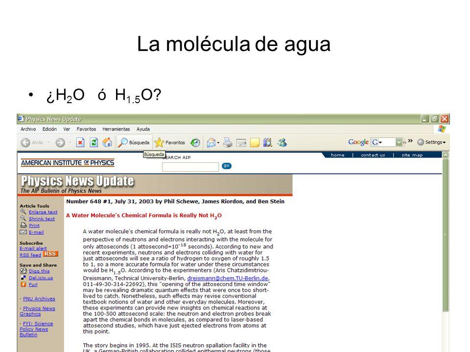 La molécula de agua ¿H2O ó H1.5O