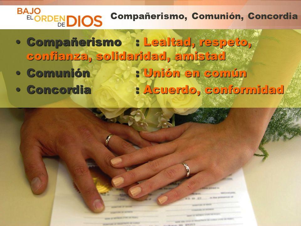 Compañerismo, Comunión, Concordia