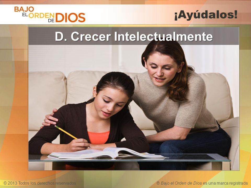 D. Crecer Intelectualmente