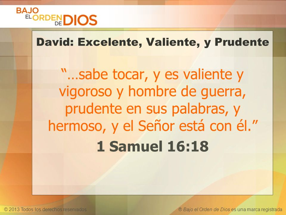 David: Excelente, Valiente, y Prudente