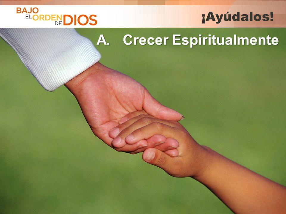 A. Crecer Espiritualmente