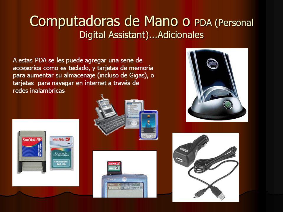 Computadoras de Mano o PDA (Personal Digital Assistant)...Adicionales