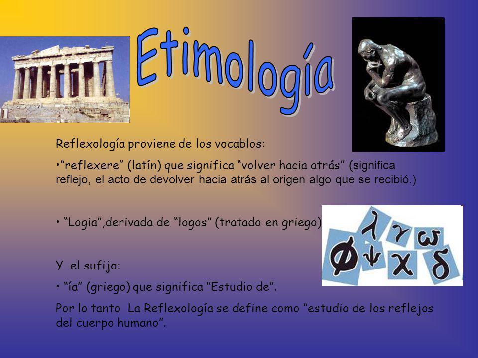 Etimología Reflexología proviene de los vocablos: