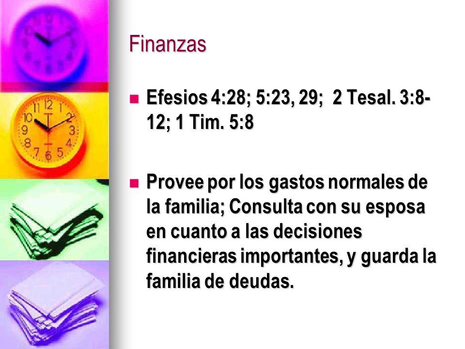 Finanzas Efesios 4:28; 5:23, 29; 2 Tesal. 3:8-12; 1 Tim. 5:8