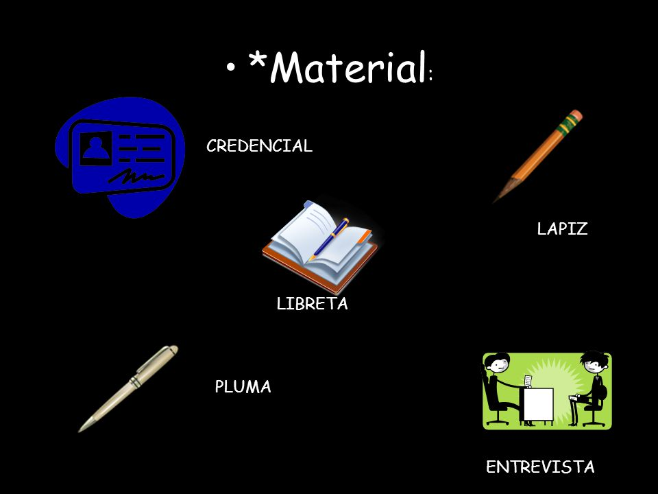 *Material: CREDENCIAL LAPIZ LIBRETA PLUMA ENTREVISTA