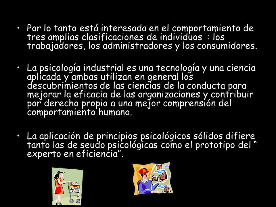 Por lo tanto está interesada en el comportamiento de tres amplias clasificaciones de individuos : los trabajadores, los administradores y los consumidores.
