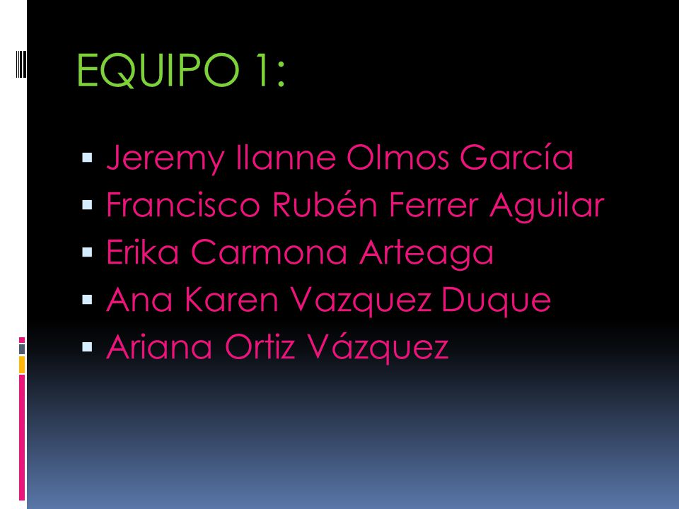 EQUIPO 1: Jeremy Ilanne Olmos García Francisco Rubén Ferrer Aguilar