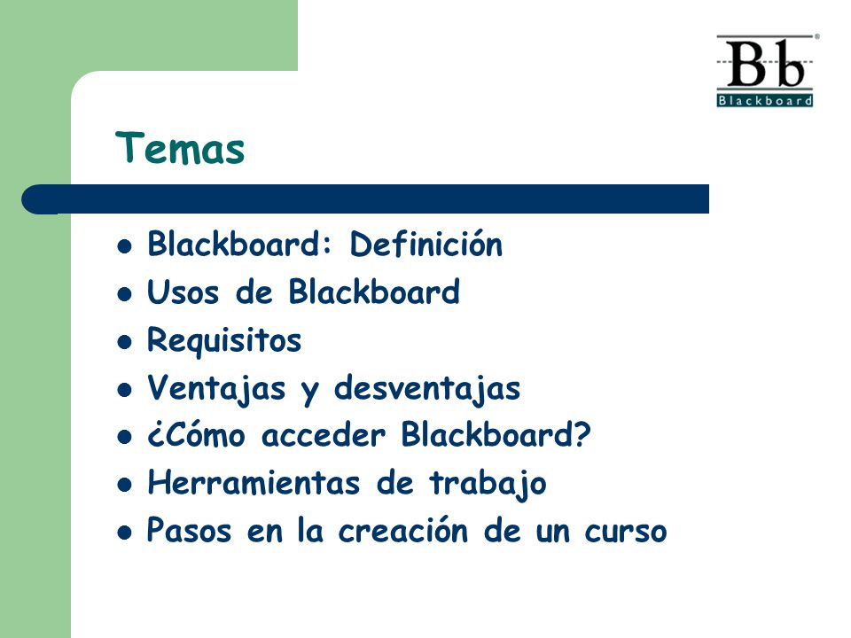 Temas Blackboard: Definición Usos de Blackboard Requisitos