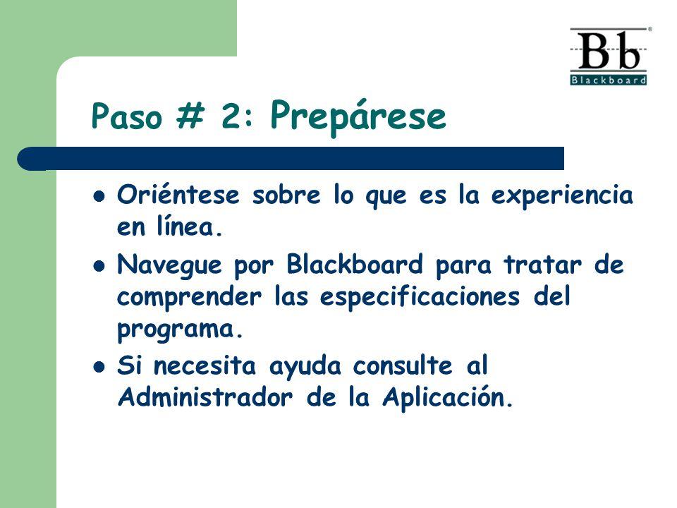Paso # 2: Prepárese Oriéntese sobre lo que es la experiencia en línea.