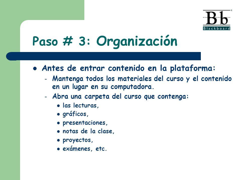 Paso # 3: Organización Antes de entrar contenido en la plataforma: