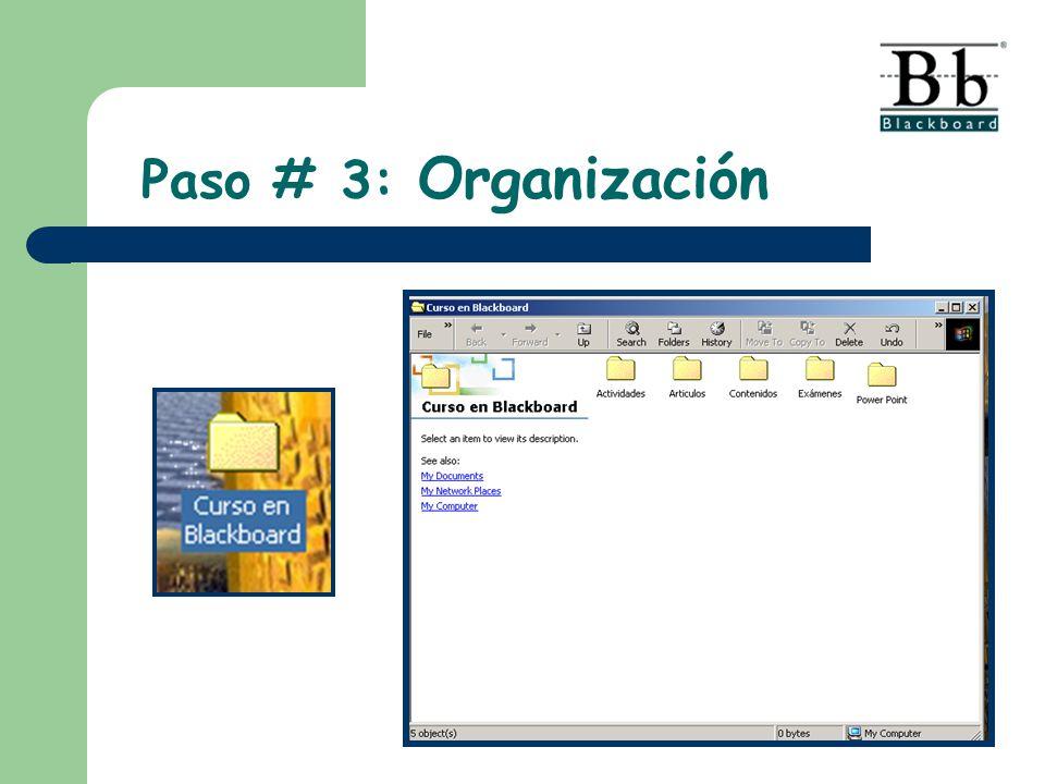 Paso # 3: Organización