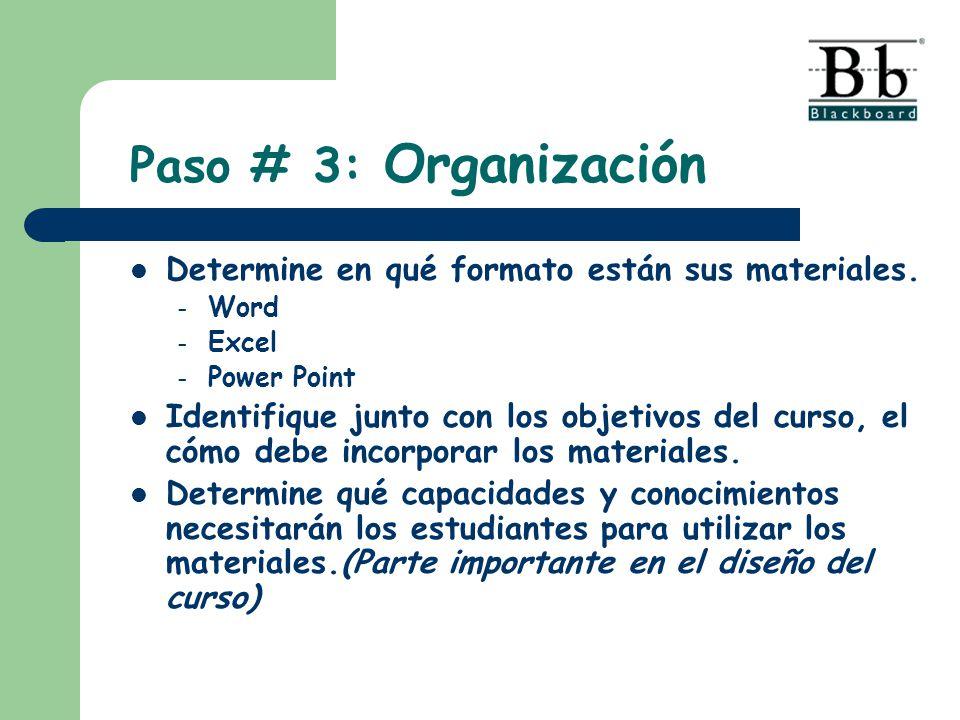 Paso # 3: Organización Determine en qué formato están sus materiales.