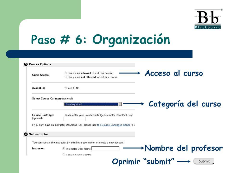 Paso # 6: Organización Acceso al curso Categoría del curso