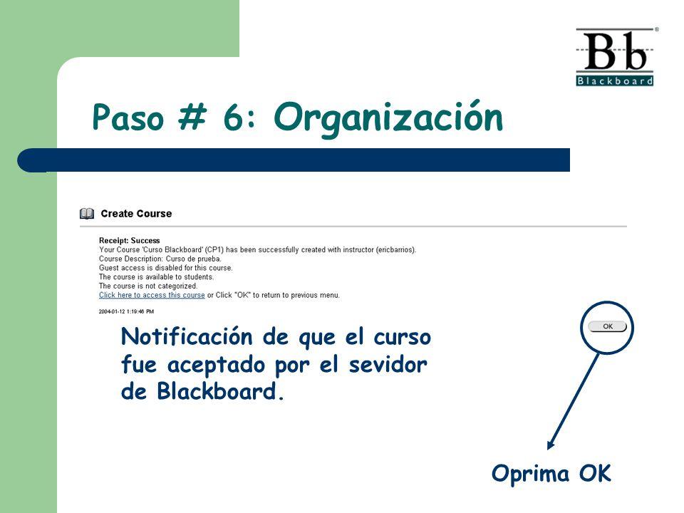 Paso # 6: Organización Notificación de que el curso fue aceptado por el sevidor de Blackboard.