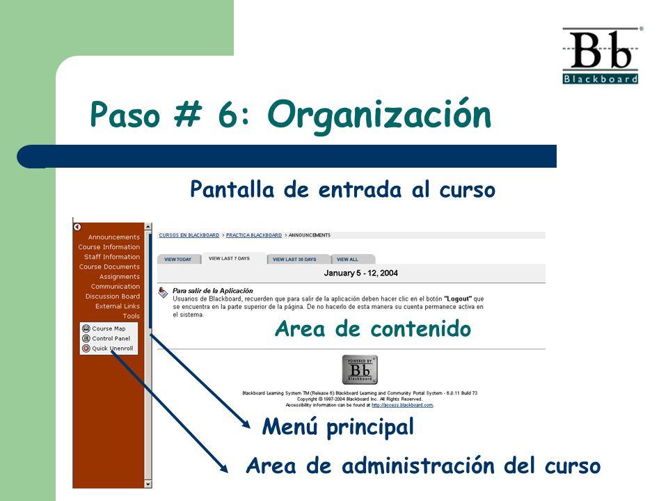 Paso # 6: Organización Pantalla de entrada al curso Area de contenido
