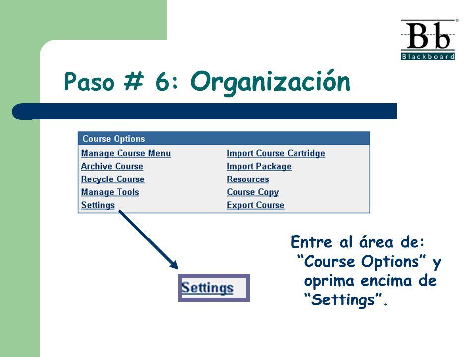 Paso # 6: Organización Entre al área de: Course Options y