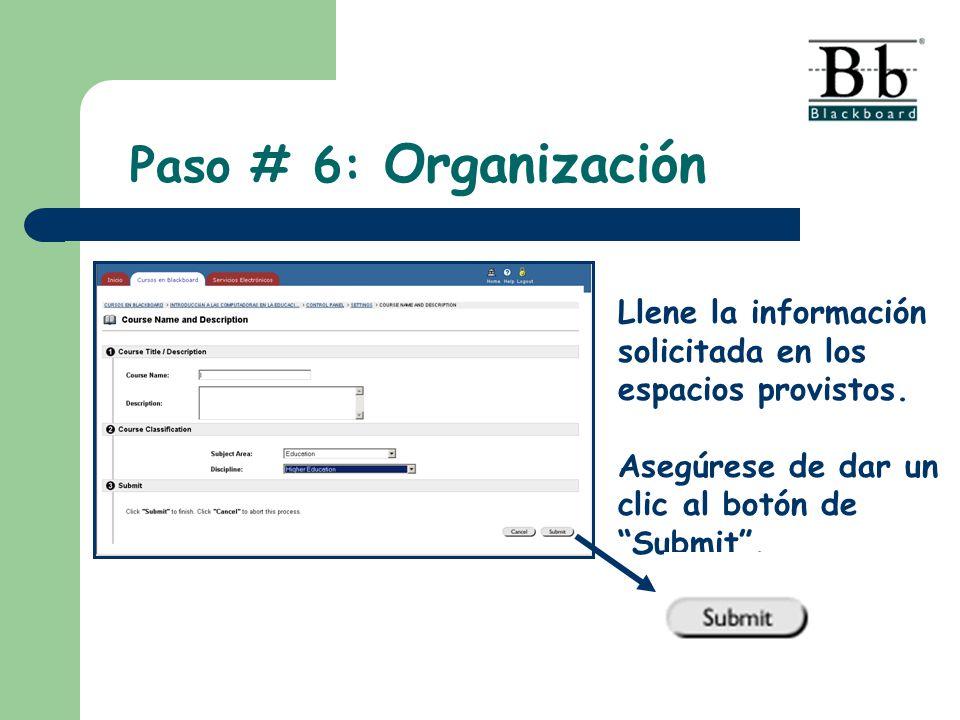 Paso # 6: Organización Llene la información