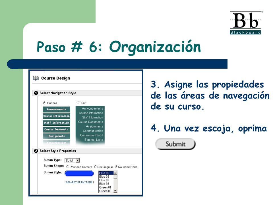 Paso # 6: Organización 3. Asigne las propiedades