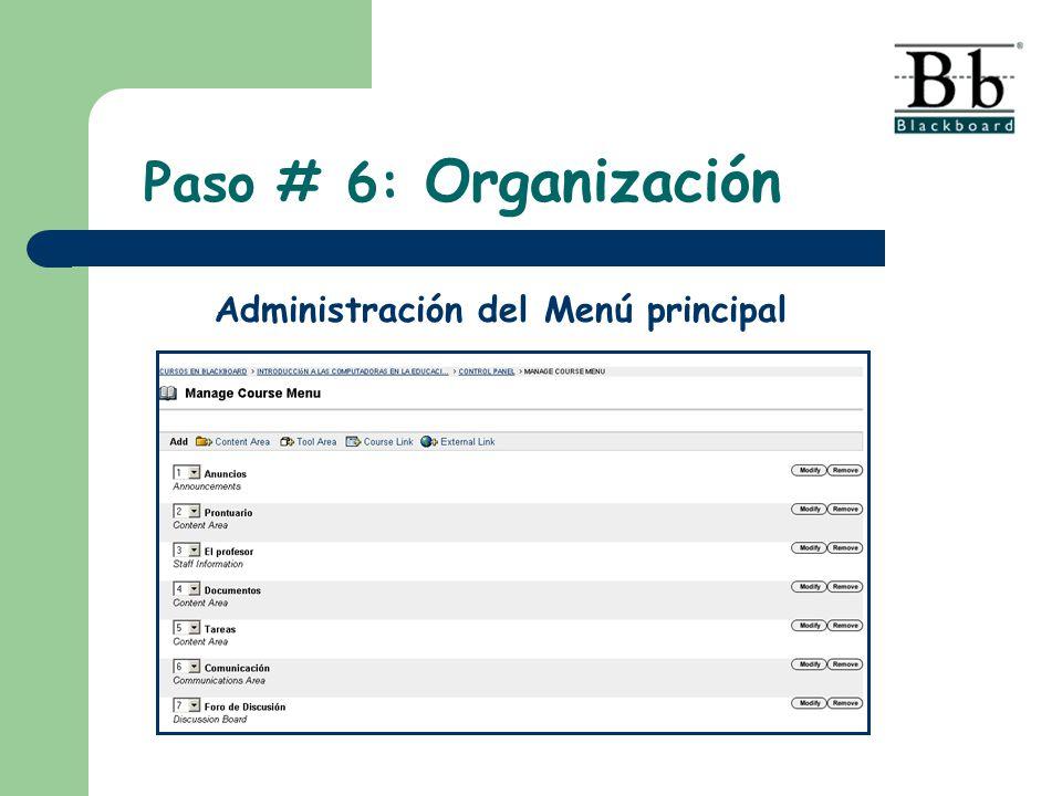 Paso # 6: Organización Administración del Menú principal