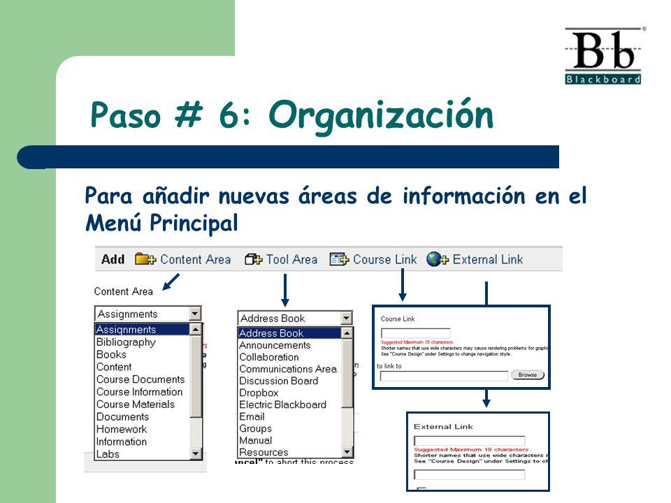 Paso # 6: Organización Para añadir nuevas áreas de información en el Menú Principal
