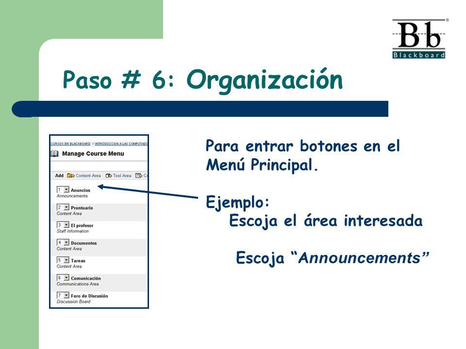 Paso # 6: Organización Para entrar botones en el Menú Principal.