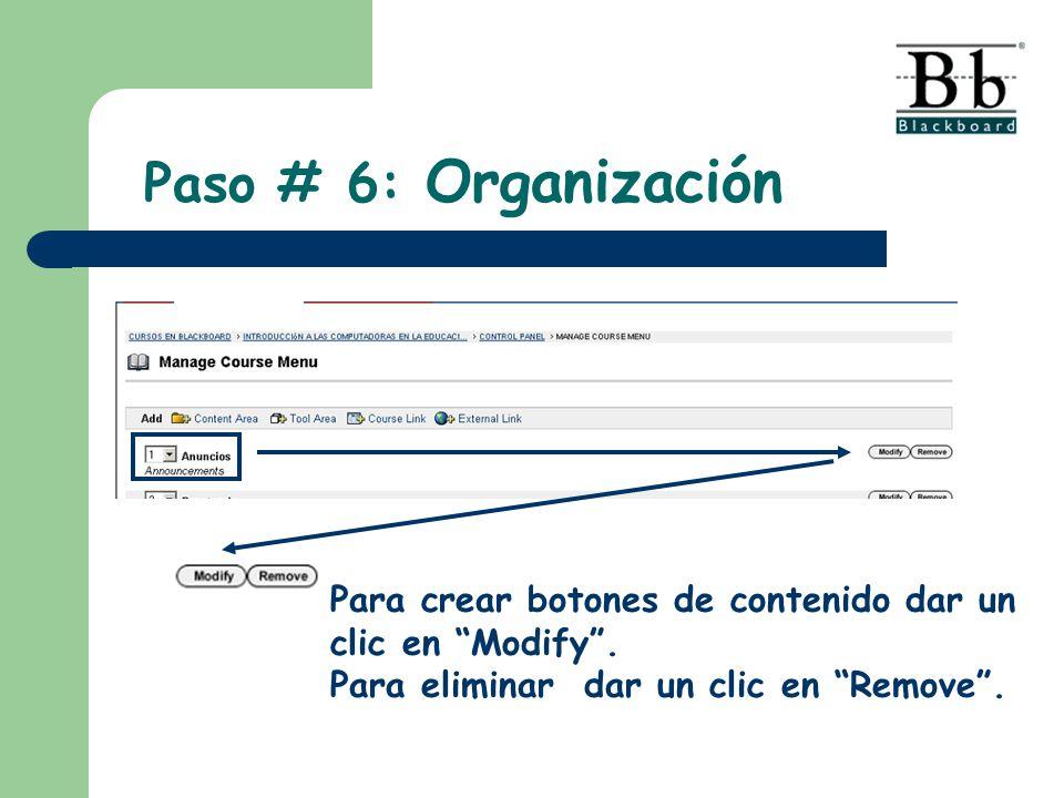 Paso # 6: Organización Para crear botones de contenido dar un clic en Modify .