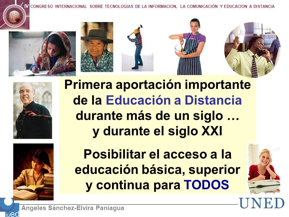 Primera aportación importante de la Educación a Distancia durante más de un siglo … y durante el siglo XXI
