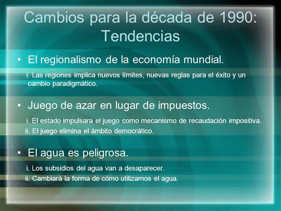Cambios para la década de 1990: Tendencias