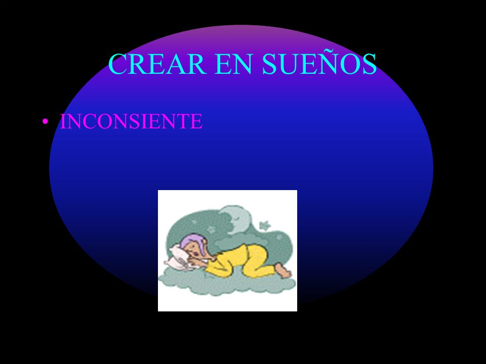 CREAR EN SUEÑOS INCONSIENTE