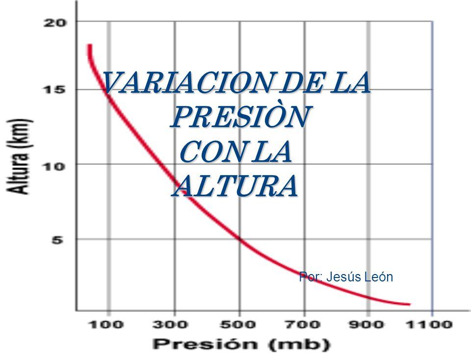 VARIACION DE LA PRESIÒN CON LA ALTURA