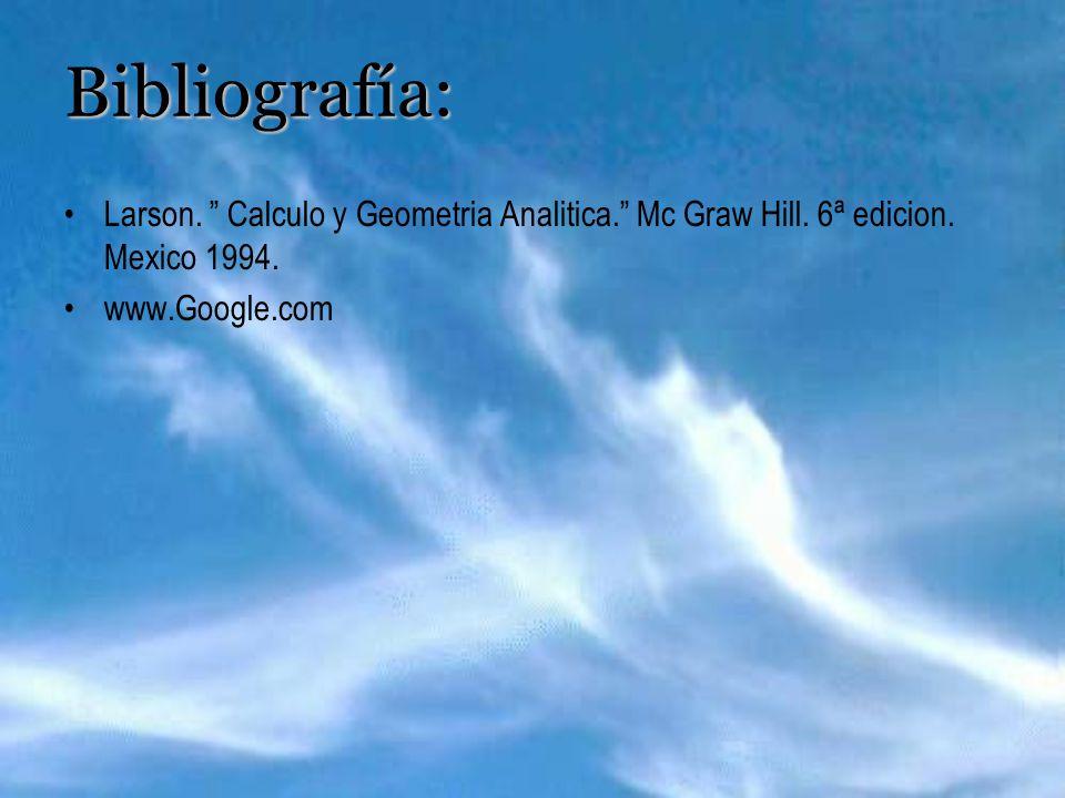 Bibliografía: Larson. Calculo y Geometria Analitica. Mc Graw Hill.