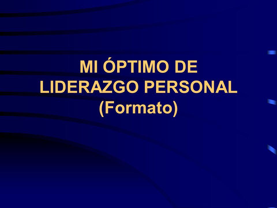 MI ÓPTIMO DE LIDERAZGO PERSONAL (Formato)