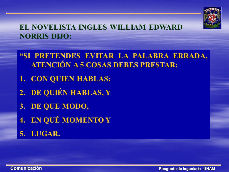 EL NOVELISTA INGLES WILLIAM EDWARD NORRIS DIJO: