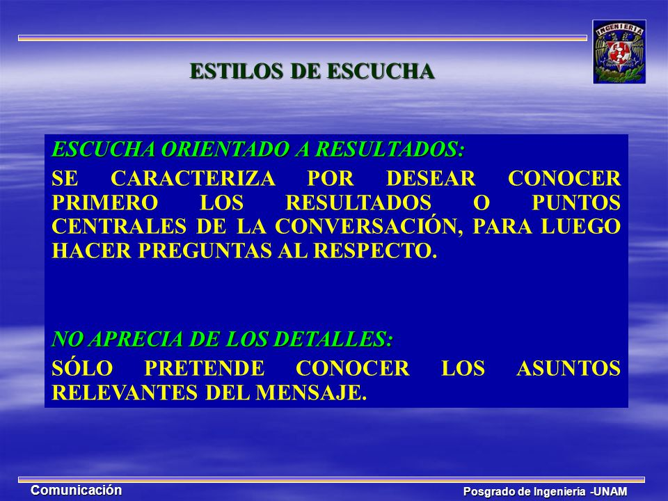 ESCUCHA ORIENTADO A RESULTADOS: