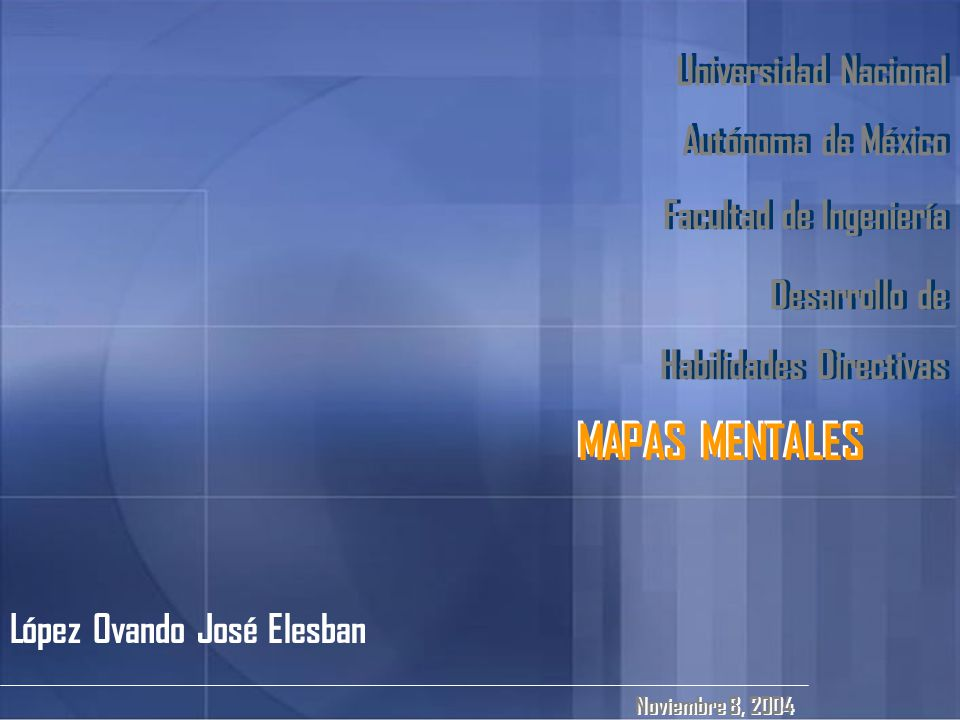 MAPAS MENTALES MAPAS MENTALES Universidad Nacional Autónoma de México