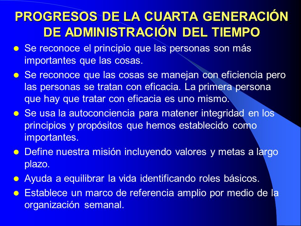 PROGRESOS DE LA CUARTA GENERACIÓN DE ADMINISTRACIÓN DEL TIEMPO