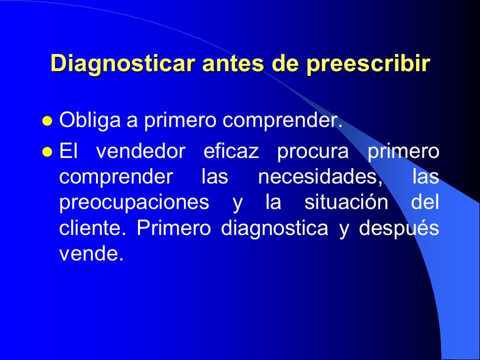Diagnosticar antes de preescribir