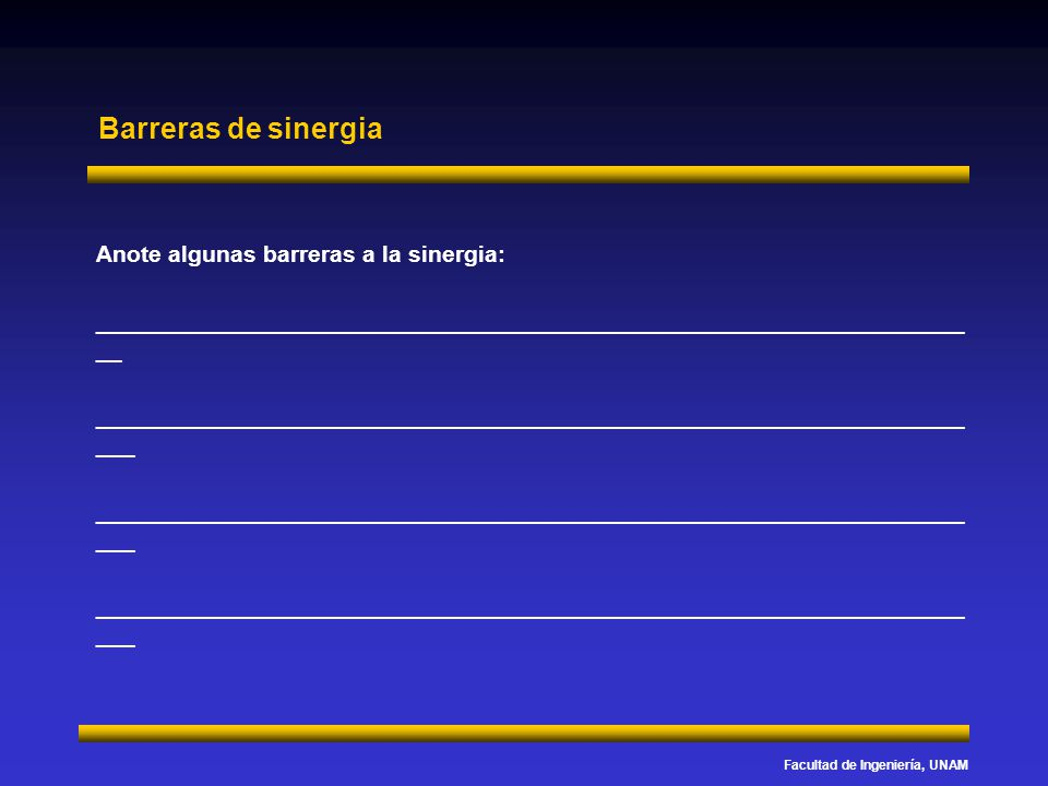 Barreras de sinergia Anote algunas barreras a la sinergia: