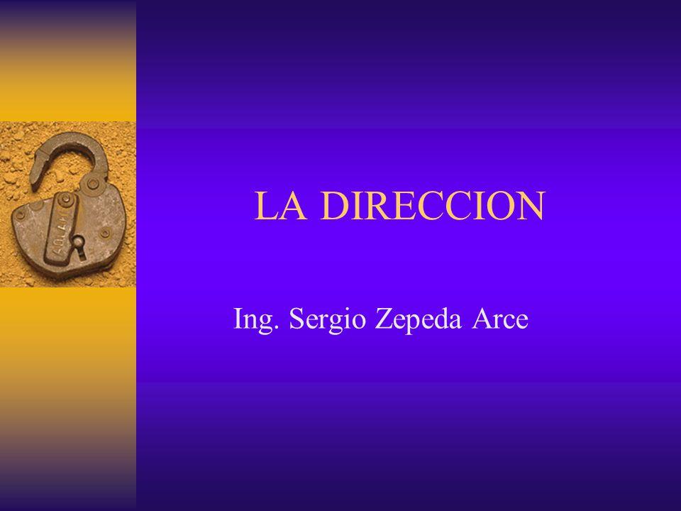 LA DIRECCION Ing. Sergio Zepeda Arce