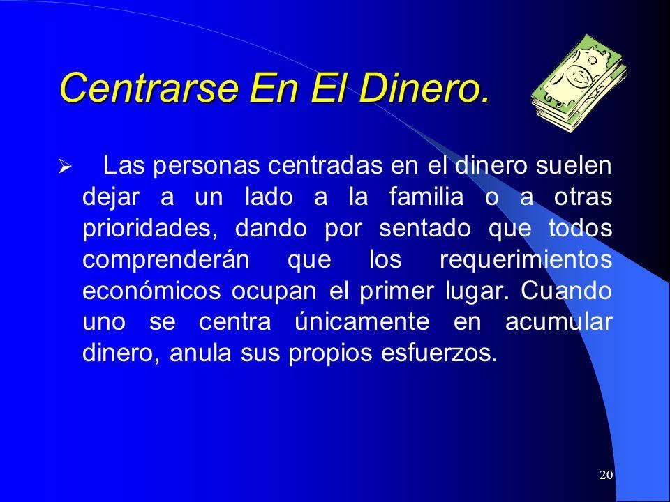 Centrarse En El Dinero.