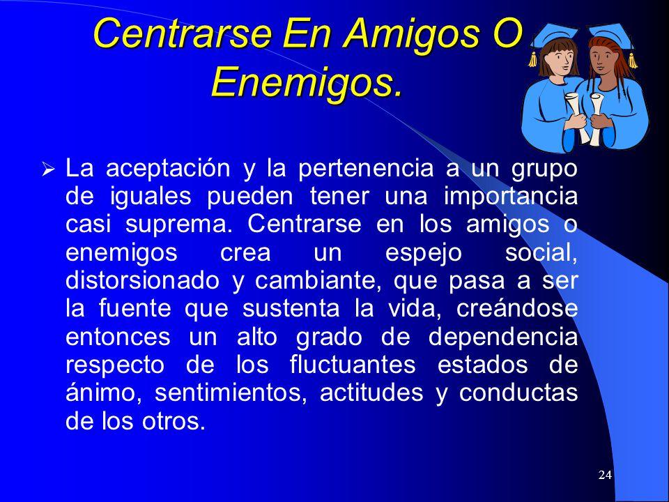 Centrarse En Amigos O Enemigos.